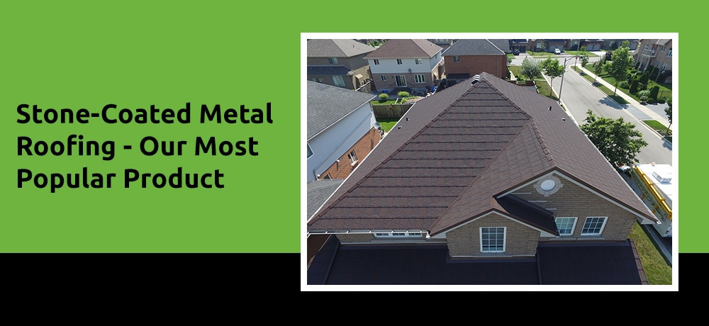 Stone-Coated Metal Roofing - Our Most Popular Product.jpg